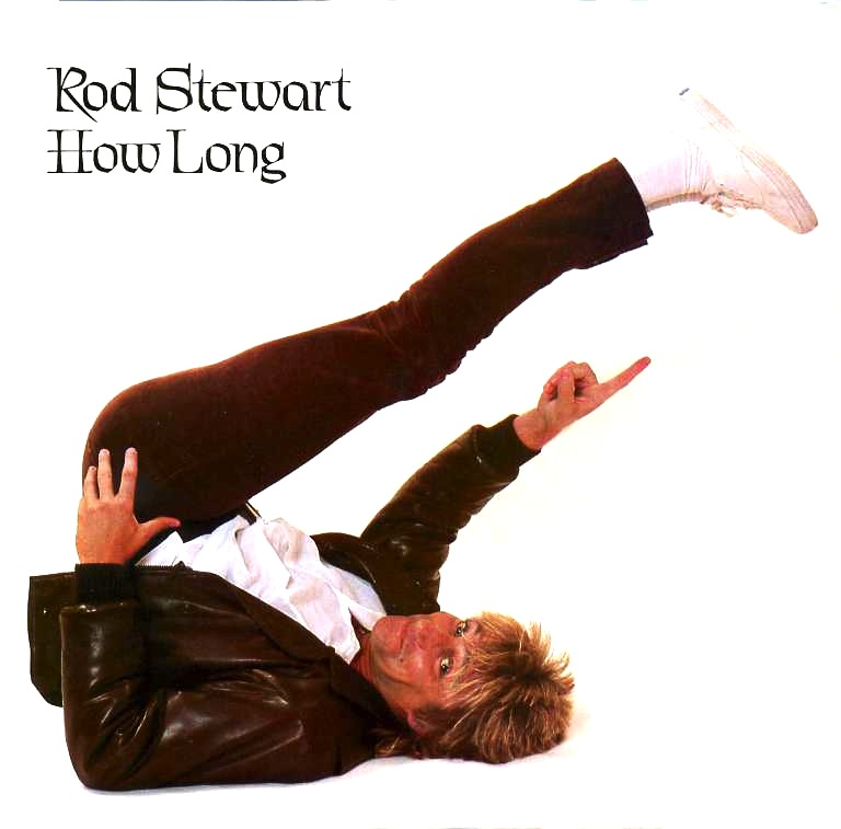 Rod Stewart - How Long